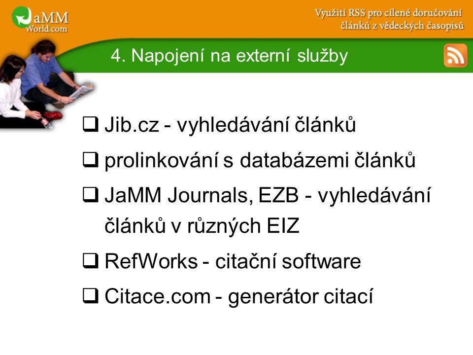 4. Napojení na externí služby  Jib.cz - vyhledávání článků  prolinkování s databázemi článků  JaMM Journals, EZB - vyhledávání článků v různých EIZ