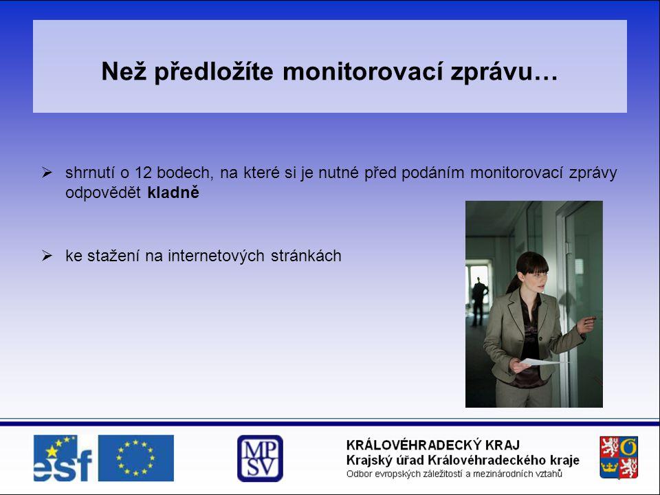 Než předložíte monitorovací zprávu…  shrnutí o 12 bodech, na které si je nutné před podáním monitorovací zprávy odpovědět kladně  ke stažení na internetových stránkách