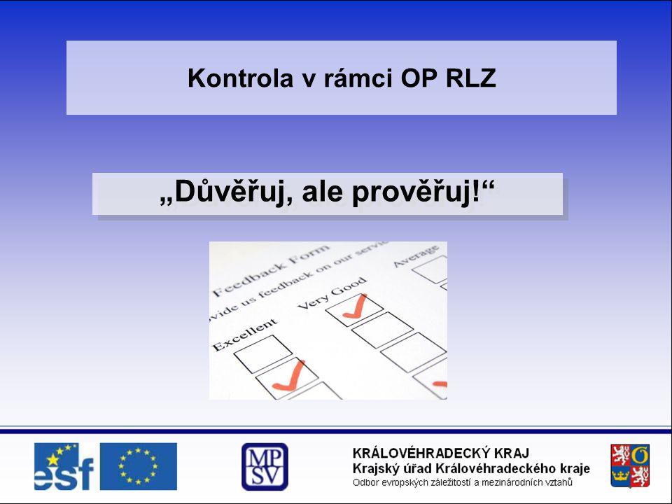 """Kontrola v rámci OP RLZ """"Důvěřuj, ale prověřuj!"""