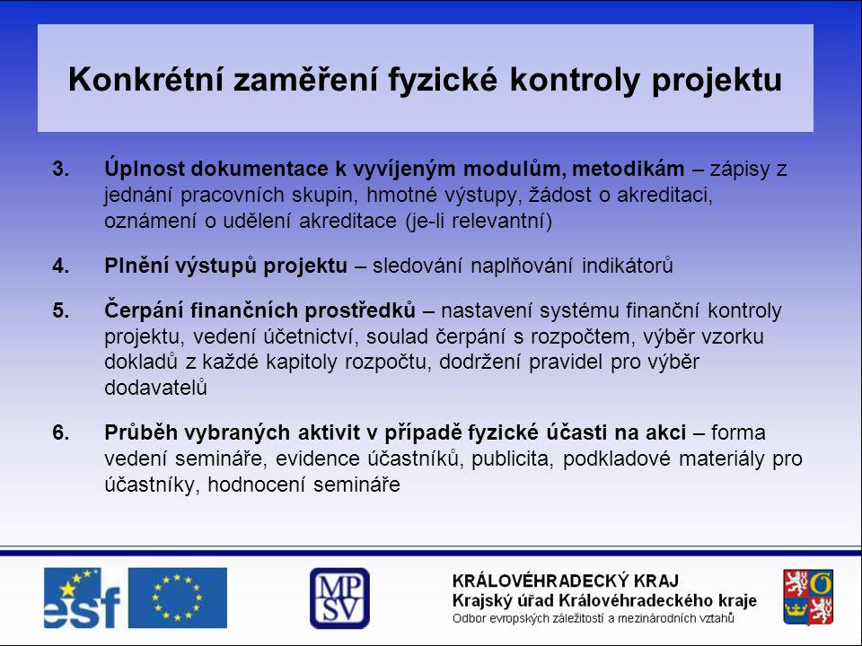 Konkrétní zaměření fyzické kontroly projektu 3.Úplnost dokumentace k vyvíjeným modulům, metodikám – zápisy z jednání pracovních skupin, hmotné výstupy