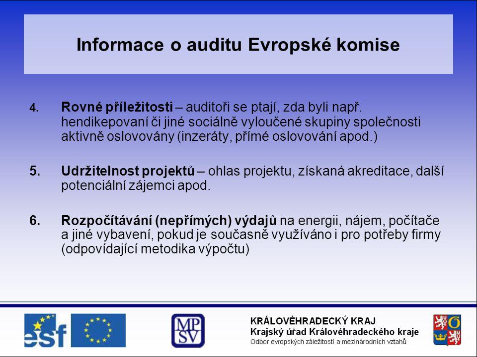 Informace o auditu Evropské komise 4.Rovné příležitosti – auditoři se ptají, zda byli např.