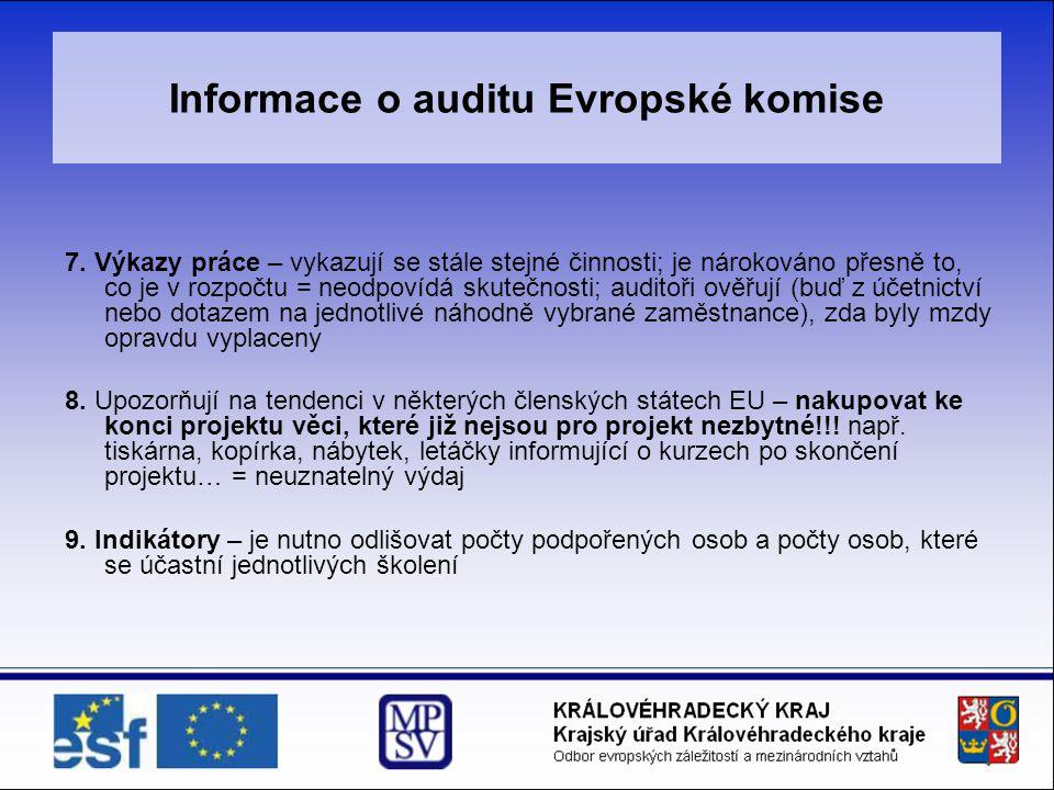 Informace o auditu Evropské komise 7. Výkazy práce – vykazují se stále stejné činnosti; je nárokováno přesně to, co je v rozpočtu = neodpovídá skutečn