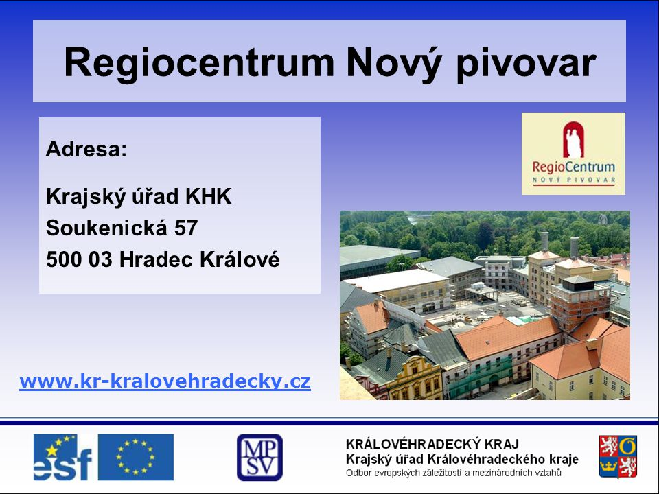 Regiocentrum Nový pivovar Kontaktní osoby Ing.