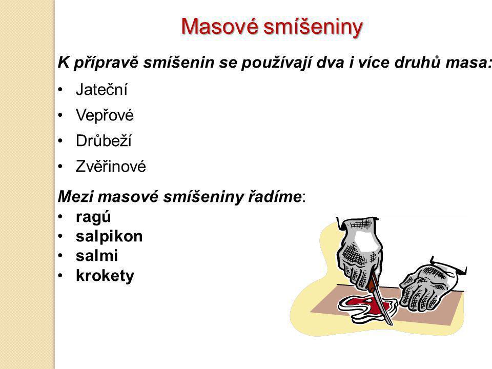 Použité zdroje:  Čermáková, L., Vybíralová, I.Kuchařské práce Technologie 2.