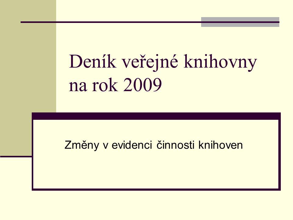 Deník veřejné knihovny na rok 2009 Změny v evidenci činnosti knihoven