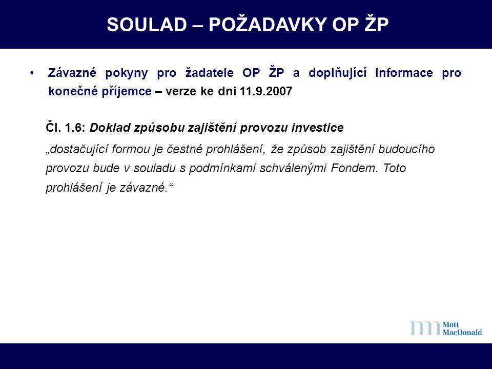 SOULAD – POŽADAVKY OP ŽP •Závazné pokyny pro žadatele OP ŽP a doplňující informace pro konečné příjemce – verze ke dni 11.9.2007 Čl. 1.6: Doklad způso