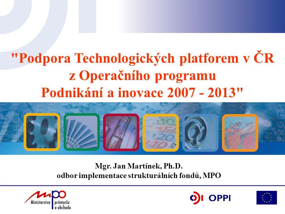 OPPI 2007 - 2013 Operační program Podnikání a inovace (OPPI)  Programový dokument MPO pro čerpání finančních prostředků ze SF v letech 2007 – 2013 s alokací cca 100 mld.