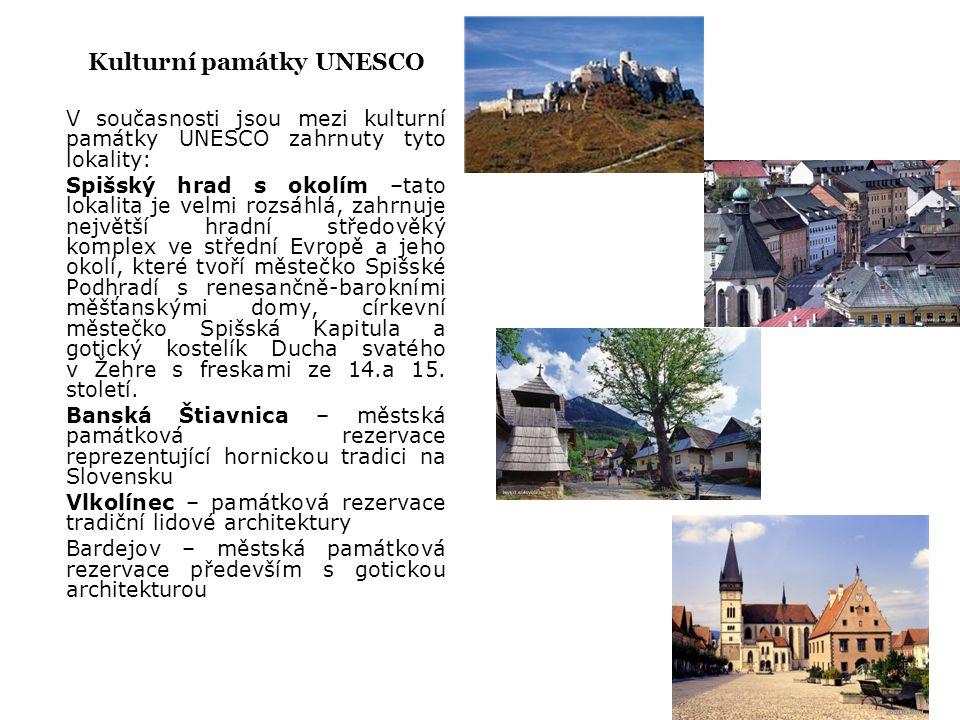 Kulturní památky UNESCO V současnosti jsou mezi kulturní památky UNESCO zahrnuty tyto lokality: Spišský hrad s okolím –tato lokalita je velmi rozsáhlá, zahrnuje největší hradní středověký komplex ve střední Evropě a jeho okolí, které tvoří městečko Spišské Podhradí s renesančně-barokními měšťanskými domy, církevní městečko Spišská Kapitula a gotický kostelík Ducha svatého v Žehre s freskami ze 14.a 15.