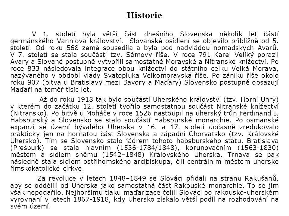 Historie V 1. století byla větší část dnešního Slovenska několik let částí germánského Vanniova království. Slovanské osídlení se objevilo přibližně o