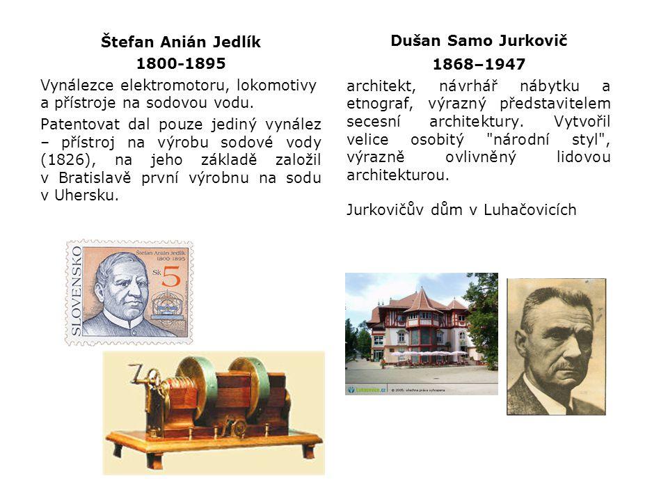 Štefan Anián Jedlík 1800-1895 Vynálezce elektromotoru, lokomotivy a přístroje na sodovou vodu. Patentovat dal pouze jediný vynález – přístroj na výrob
