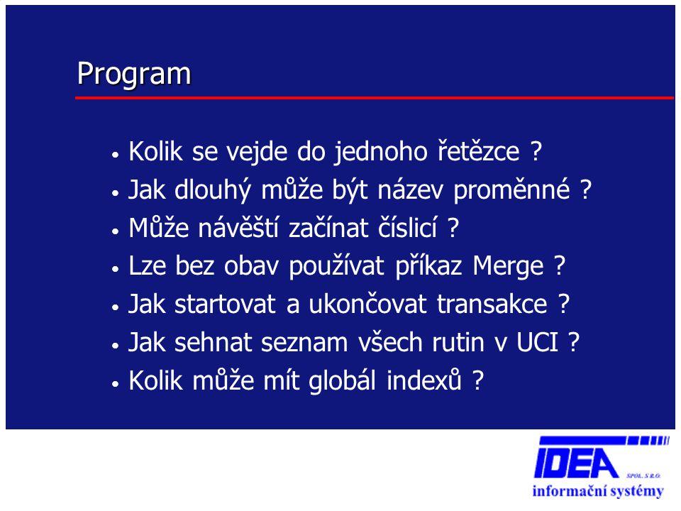 Program • Kolik se vejde do jednoho řetězce ? • Jak dlouhý může být název proměnné ? • Může návěští začínat číslicí ? • Lze bez obav používat příkaz M