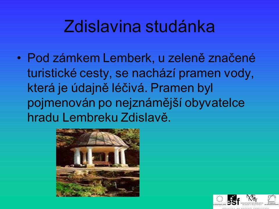 Zdislavina studánka •Pod zámkem Lemberk, u zeleně značené turistické cesty, se nachází pramen vody, která je údajně léčivá. Pramen byl pojmenován po n