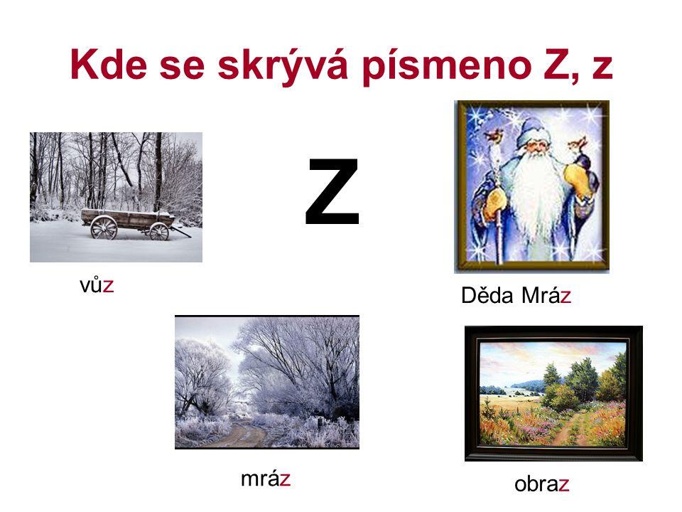 Tvoř věty s danými obrázky. Hledej písmeno Z, z Honza hází balon. Zuzana má zelený kabát.