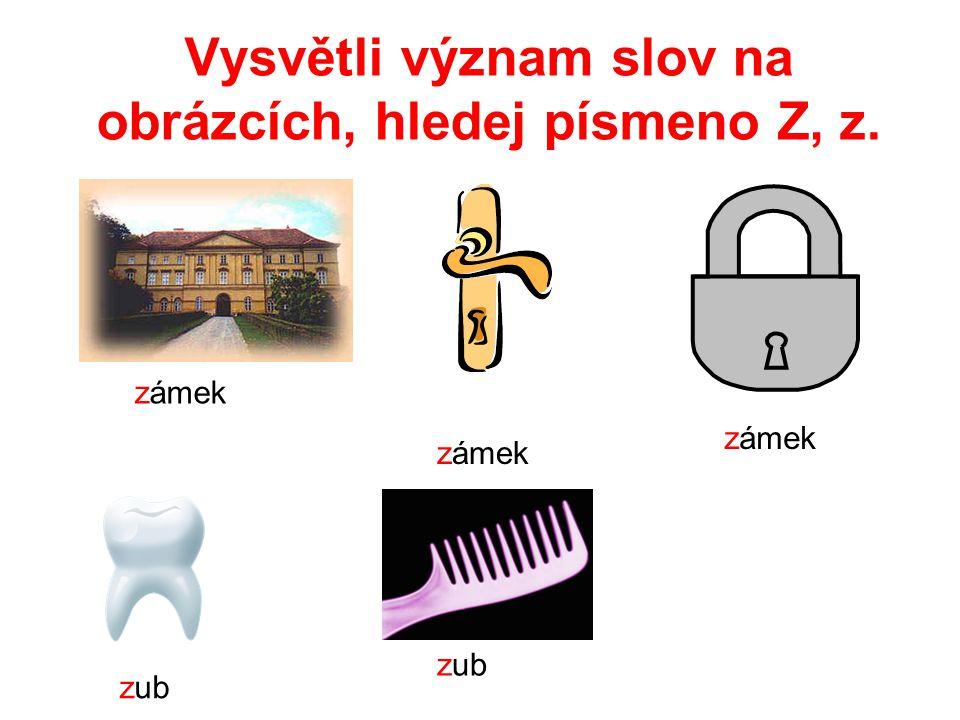 Vysvětli význam slov na obrázcích, hledej písmeno Z, z. známky zvonek