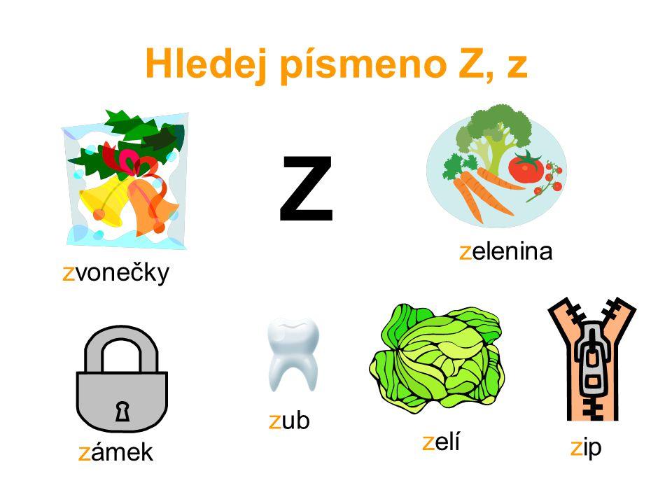 Hledej písmeno Z, z Z zelí zámek zub zip zvonečky zelenina