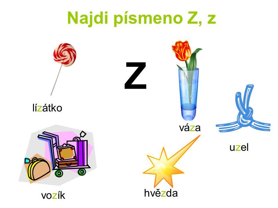 Najdi písmeno Z, z Z hvězda vozík lízátko váza uzel