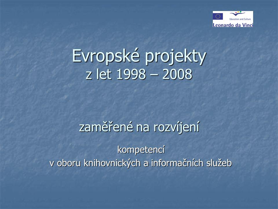 Evropské projekty z let 1998 – 2008 zaměřené na rozvíjení kompetencí v oboru knihovnických a informačních služeb z