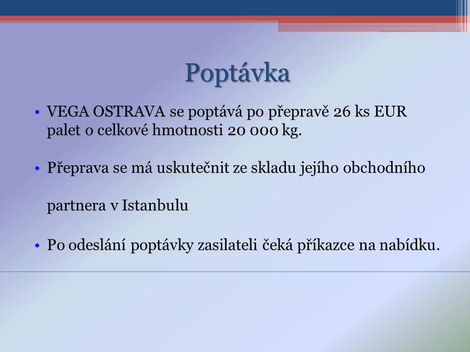 Poptávka •VEGA OSTRAVA se poptává po přepravě 26 ks EUR palet o celkové hmotnosti 20 000 kg.