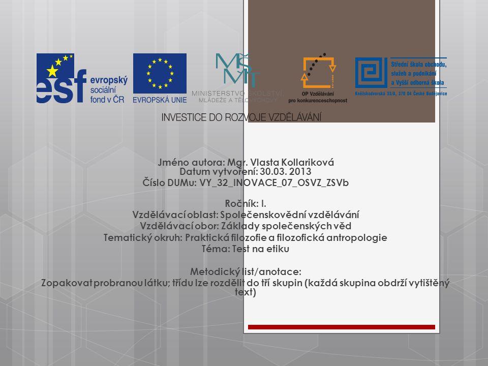 Jméno autora: Mgr. Vlasta Kollariková Datum vytvoření: 30.03.