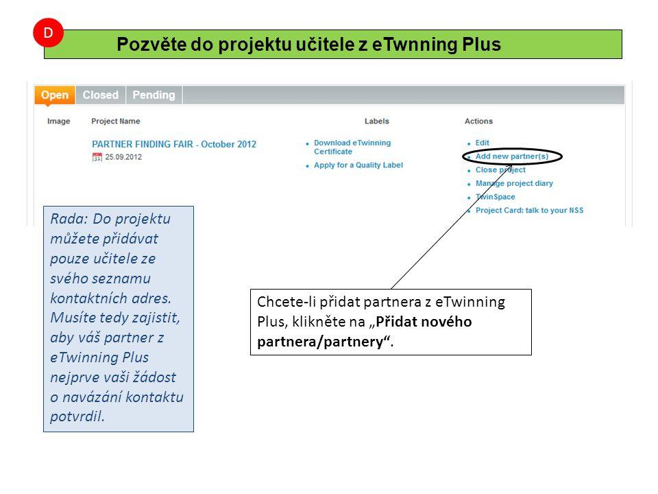"""Chcete-li přidat partnera z eTwinning Plus, klikněte na """"Přidat nového partnera/partnery"""". Rada: Do projektu můžete přidávat pouze učitele ze svého se"""