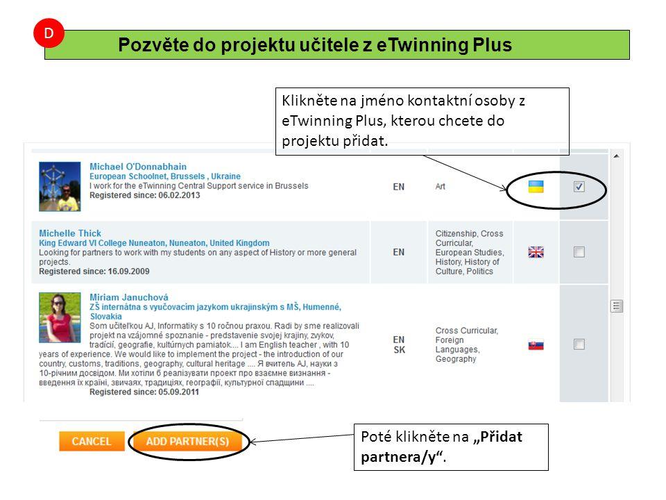 """Klikněte na jméno kontaktní osoby z eTwinning Plus, kterou chcete do projektu přidat. Poté klikněte na """"Přidat partnera/y"""". Pozvěte do projektu učitel"""