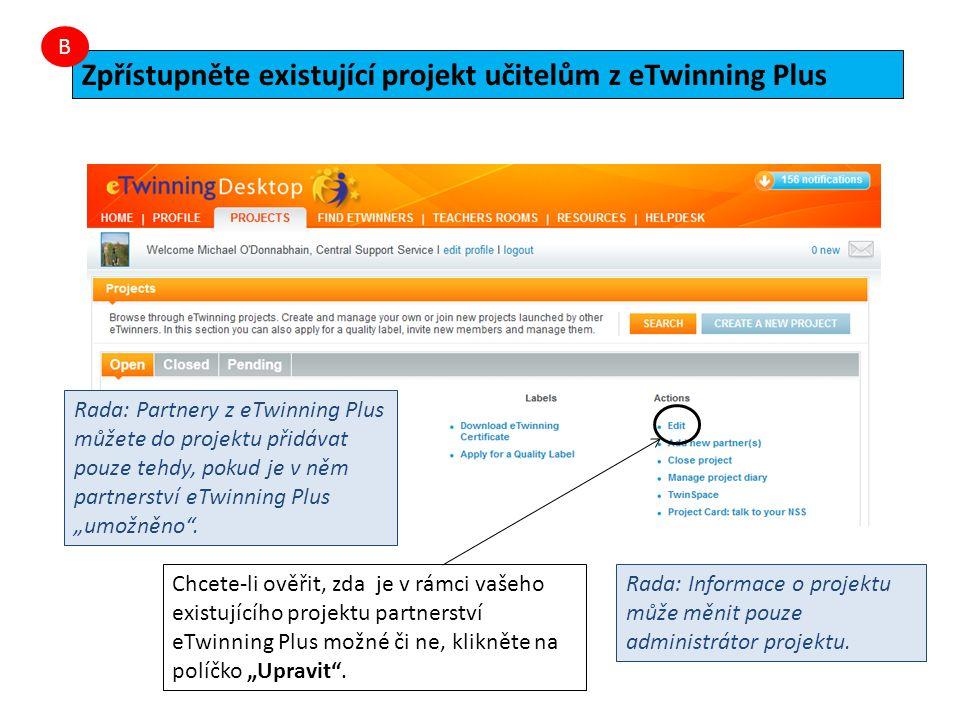 """Rada: Partnery z eTwinning Plus můžete do projektu přidávat pouze tehdy, pokud je v něm partnerství eTwinning Plus """"umožněno"""". Rada: Informace o proje"""