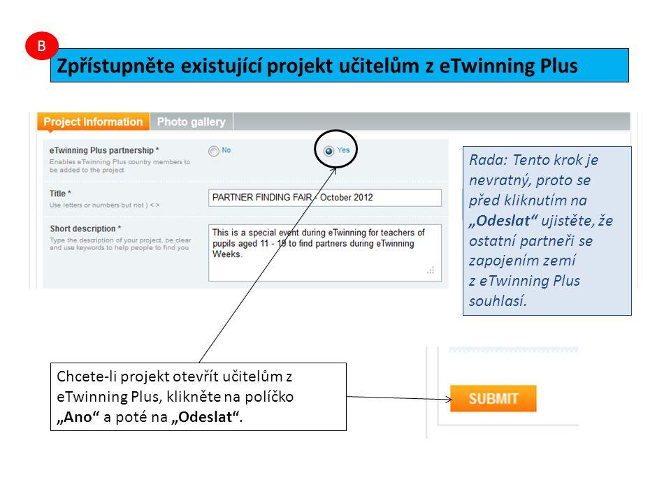 """Klikněte na """"Vytvořit nový projekt .Rada: pro eTwinning Plus platí princip 2 + 1, tj."""
