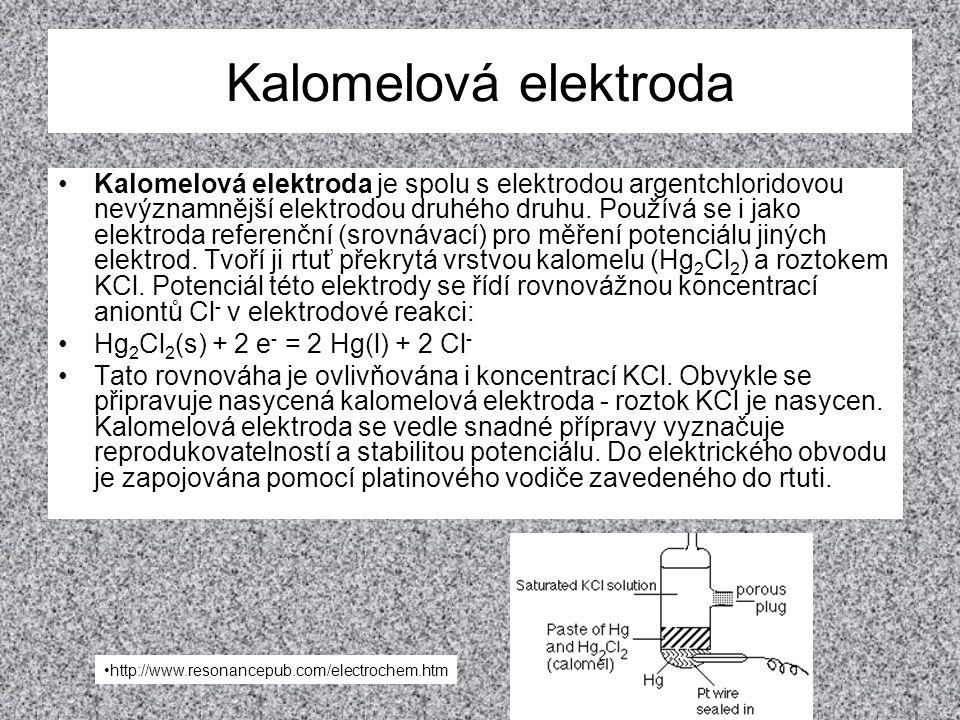 Kalomelová elektroda •Kalomelová elektroda je spolu s elektrodou argentchloridovou nevýznamnější elektrodou druhého druhu. Používá se i jako elektroda