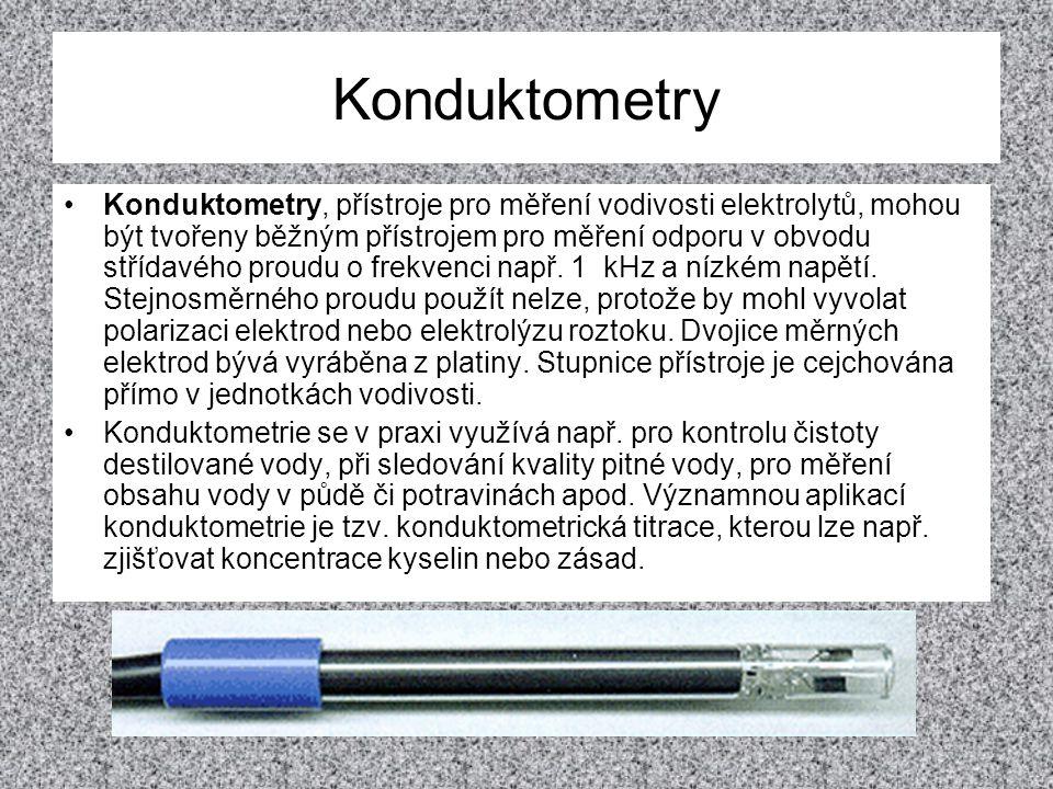 Konduktometry •Konduktometry, přístroje pro měření vodivosti elektrolytů, mohou být tvořeny běžným přístrojem pro měření odporu v obvodu střídavého pr
