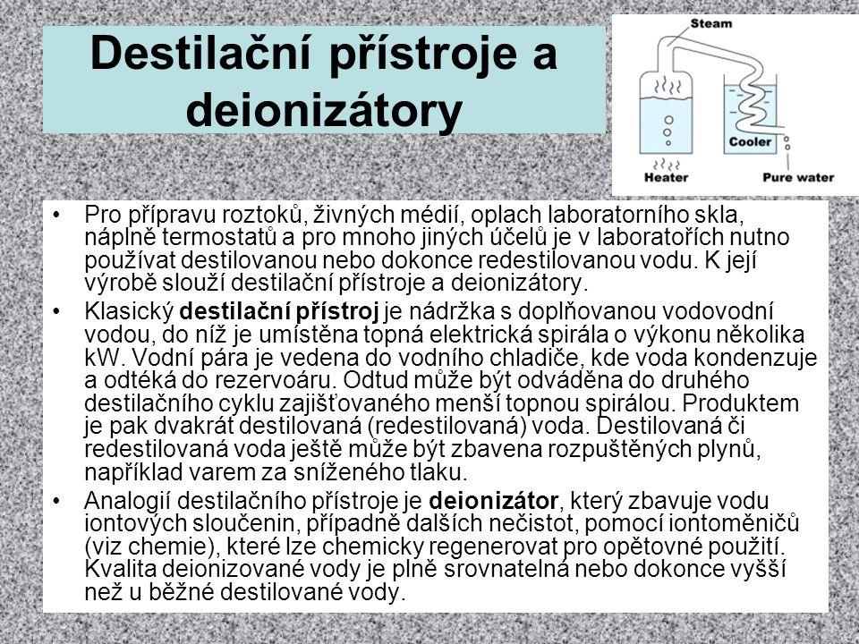 Destilační přístroje a deionizátory •Pro přípravu roztoků, živných médií, oplach laboratorního skla, náplně termostatů a pro mnoho jiných účelů je v l