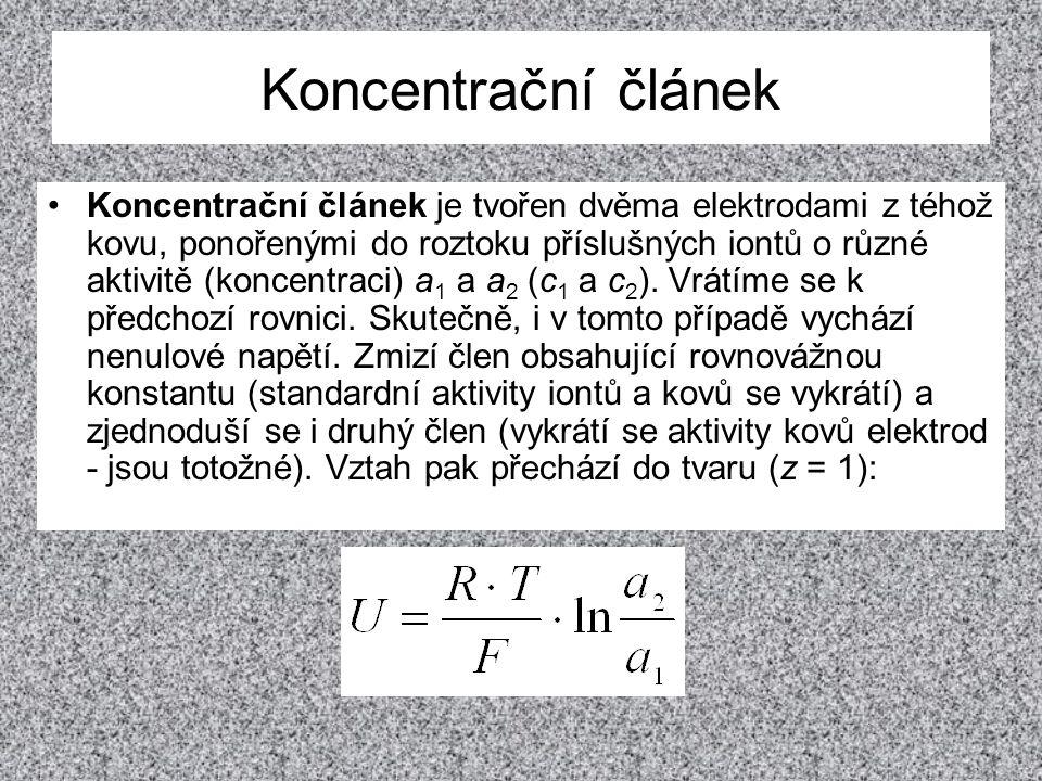 Koncentrační článek •Koncentrační článek je tvořen dvěma elektrodami z téhož kovu, ponořenými do roztoku příslušných iontů o různé aktivitě (koncentra