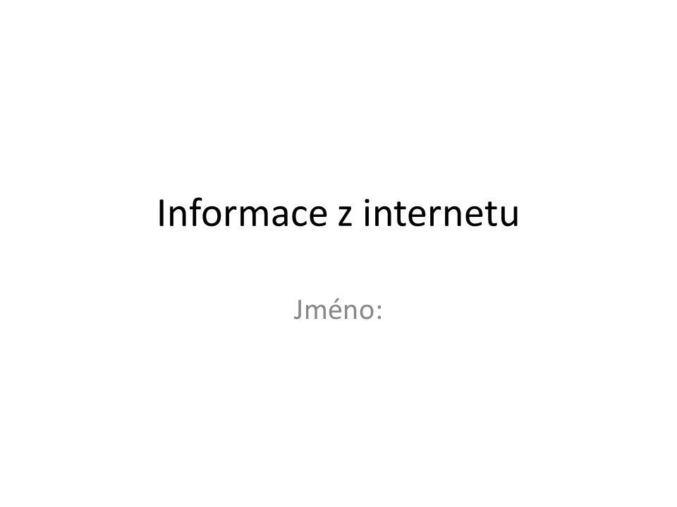 Informace z internetu Jméno: