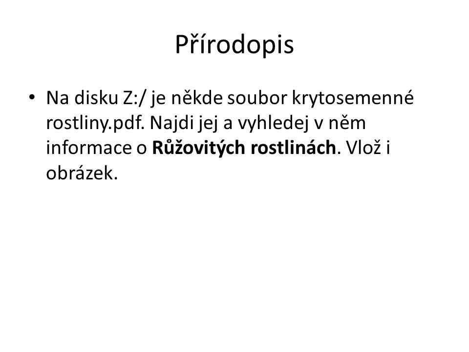 Přírodopis • Na disku Z:/ je někde soubor krytosemenné rostliny.pdf.