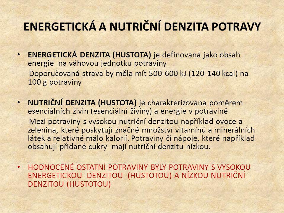 ENERGETICKÁ A NUTRIČNÍ DENZITA POTRAVY • ENERGETICKÁ DENZITA (HUSTOTA) je definovaná jako obsah energie na váhovou jednotku potraviny Doporučovaná str