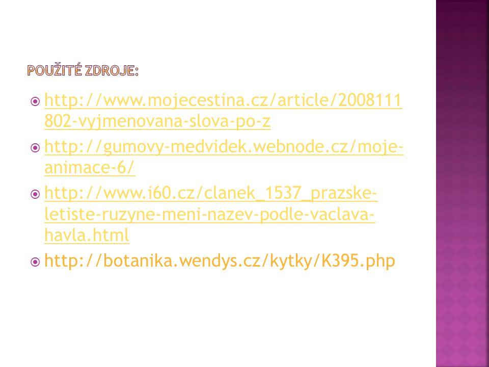  http://www.mojecestina.cz/article/2008111 802-vyjmenovana-slova-po-z http://www.mojecestina.cz/article/2008111 802-vyjmenovana-slova-po-z  http://g
