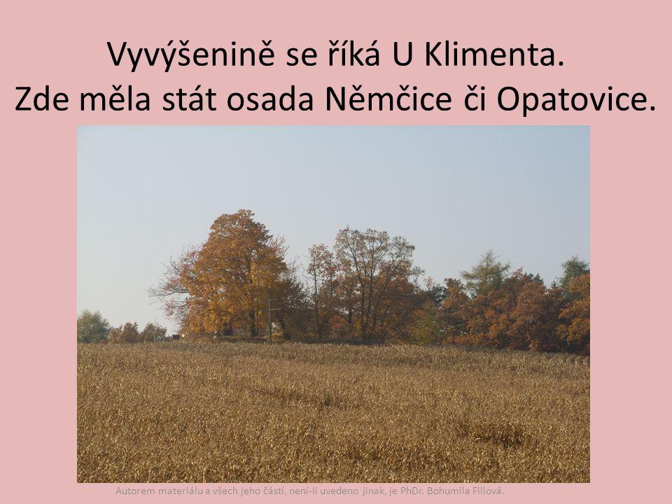 Vyvýšenině se říká U Klimenta. Zde měla stát osada Němčice či Opatovice.
