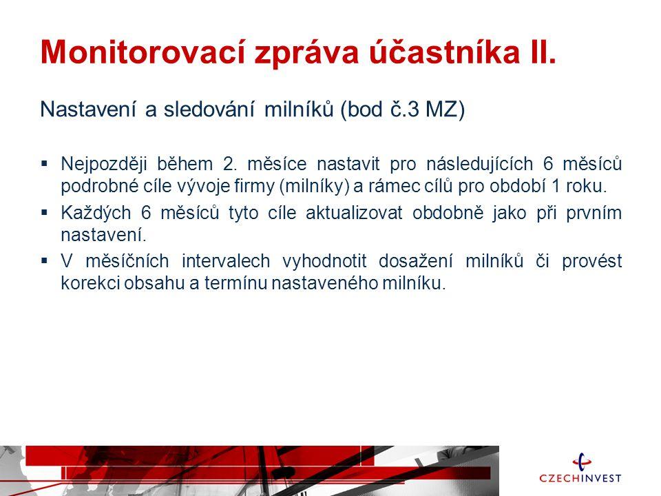 Monitorovací zpráva účastníka II. Nastavení a sledování milníků (bod č.3 MZ)  Nejpozději během 2. měsíce nastavit pro následujících 6 měsíců podrobné