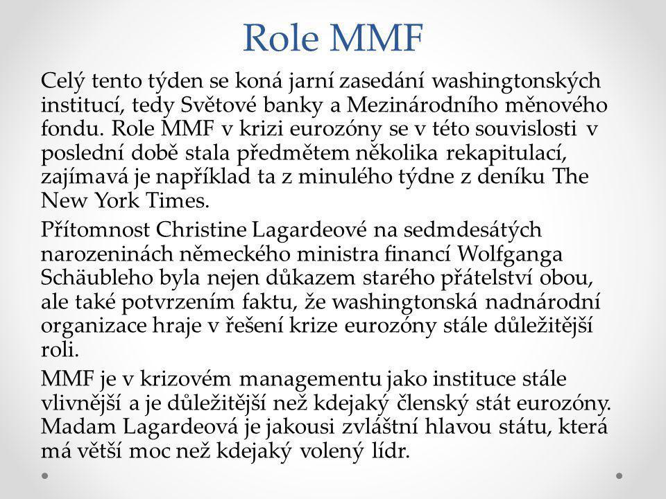 Role MMF Celý tento týden se koná jarní zasedání washingtonských institucí, tedy Světové banky a Mezinárodního měnového fondu.