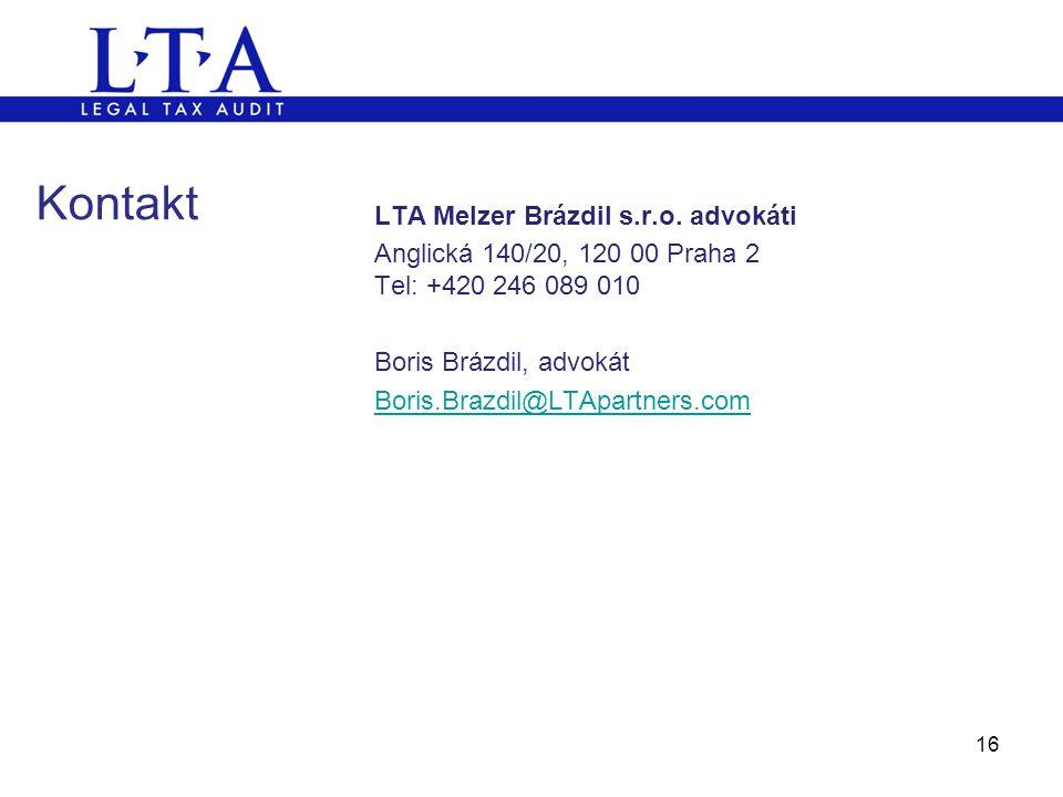 LTA Melzer Brázdil s.r.o. advokáti Anglická 140/20, 120 00 Praha 2 Tel: +420 246 089 010 Boris Brázdil, advokát Boris.Brazdil@LTApartners.com 16 Konta