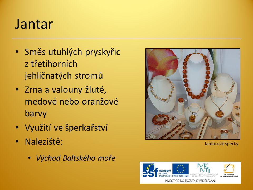 • Směs utuhlých pryskyřic z třetihorních jehličnatých stromů • Zrna a valouny žluté, medové nebo oranžové barvy • Využití ve šperkařství • Naleziště: