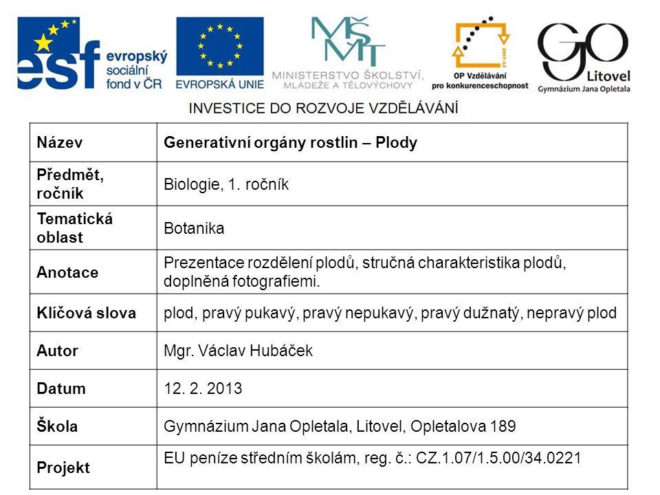 NázevGenerativní orgány rostlin – Plody Předmět, ročník Biologie, 1.