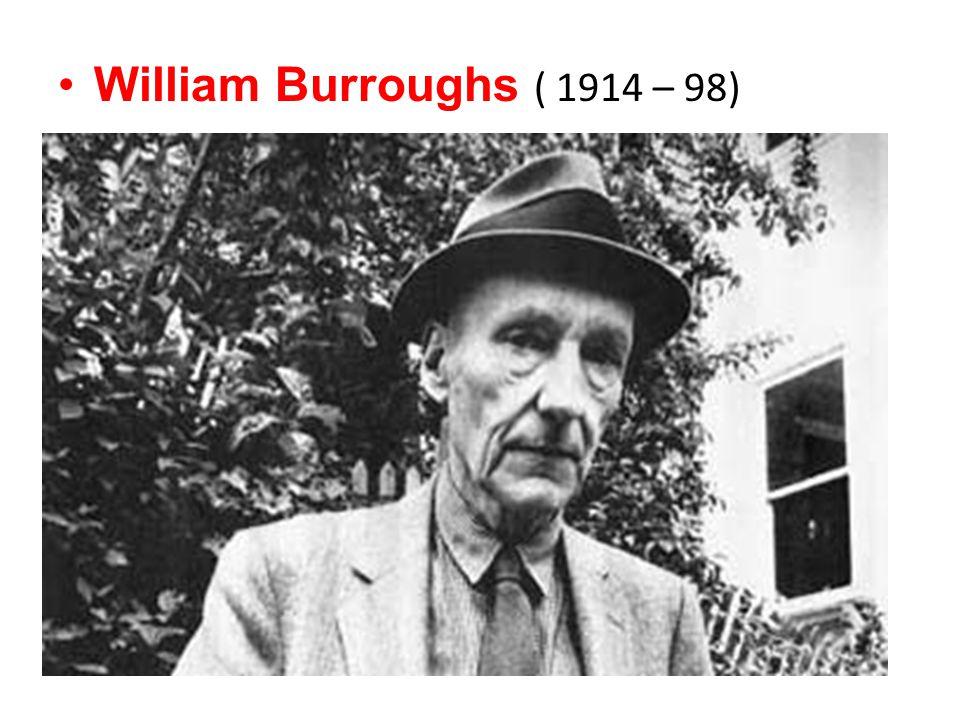 •William Burroughs ( 1914 – 98)