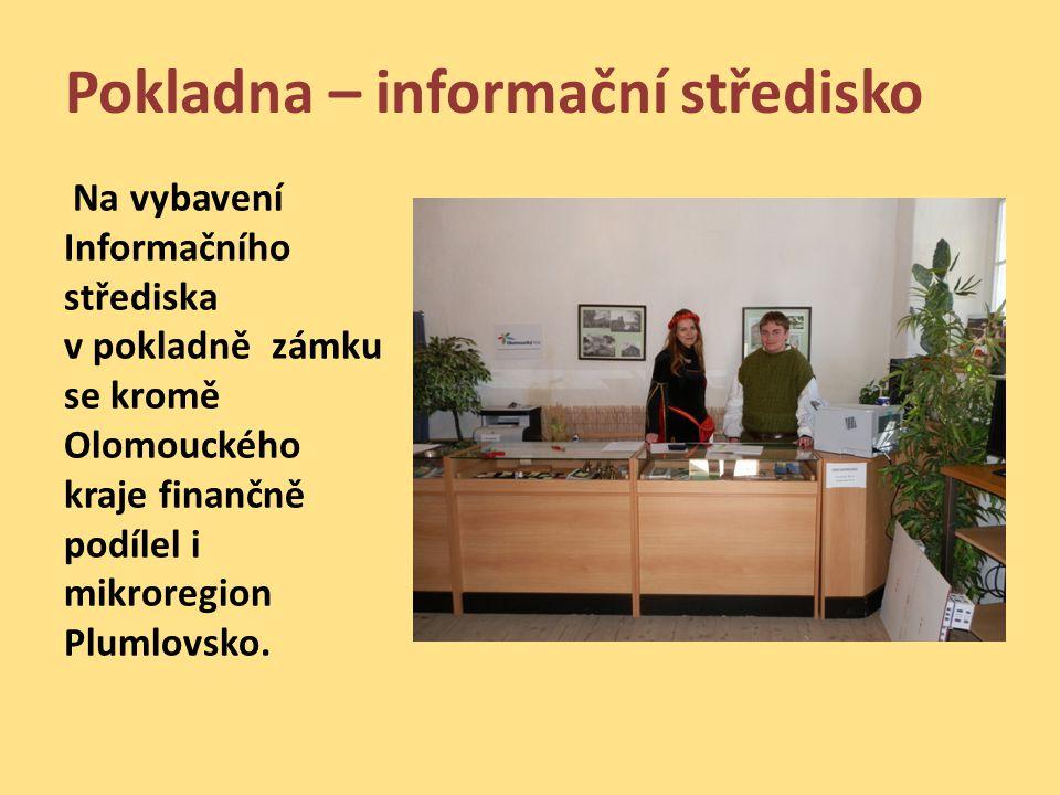 Pokladna – informační středisko Na vybavení Informačního střediska v pokladně zámku se kromě Olomouckého kraje finančně podílel i mikroregion Plumlovs