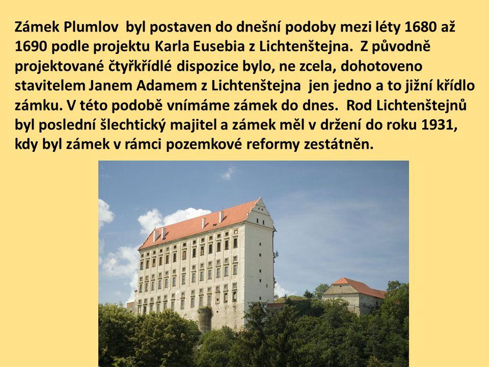 Zámek Plumlov byl postaven do dnešní podoby mezi léty 1680 až 1690 podle projektu Karla Eusebia z Lichtenštejna. Z původně projektované čtyřkřídlé dis