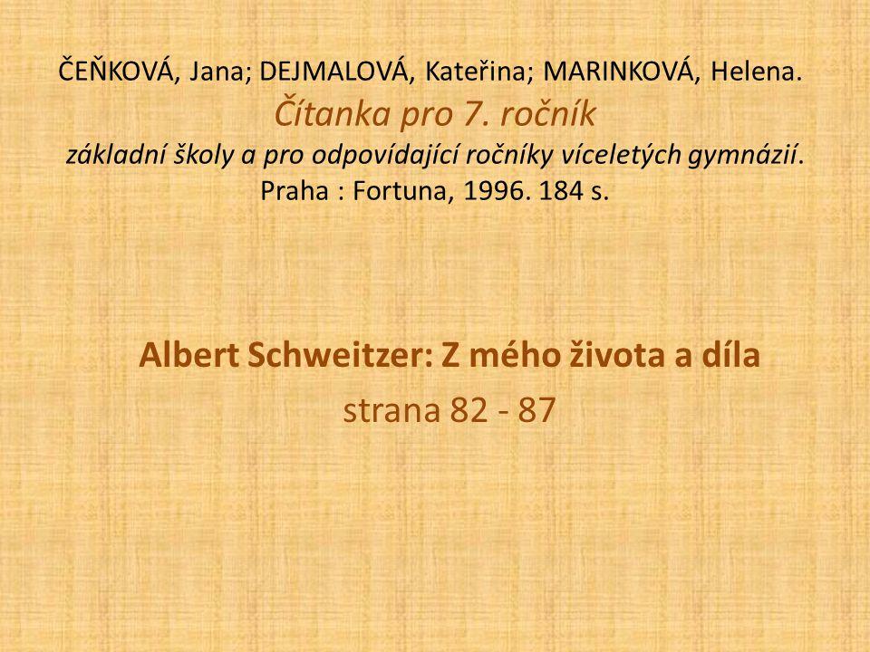 Něco navíc Pocta Albertu Schweitzerovi - Sláva (Rangers) http://www.youtube.com/watch?v=ZVpv1bKfifM Česká televize (12 minut) http://www.ceskatelevize.cz/porady/10123417216-svetci-a- svedci/208562211000015-albert-schweitzer/ Studentská expedice Lambaréné z Prahy 1968 http://www.lideazeme.cz/clanek/expedice-lambarene Píseň Dokument A později D
