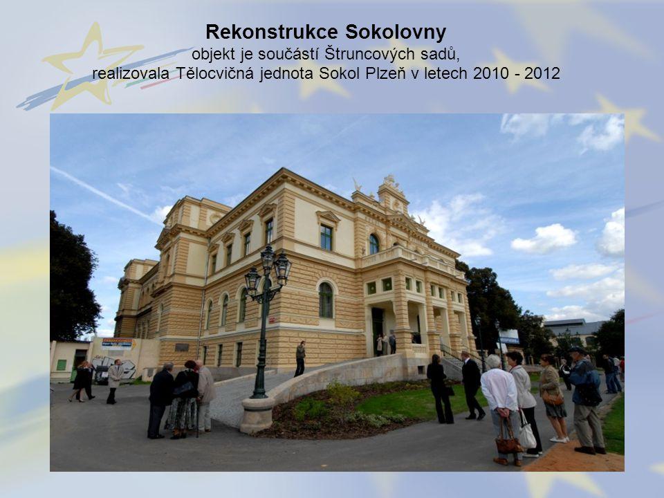 Rekonstrukce Sokolovny objekt je součástí Štruncových sadů, realizovala Tělocvičná jednota Sokol Plzeň v letech 2010 - 2012