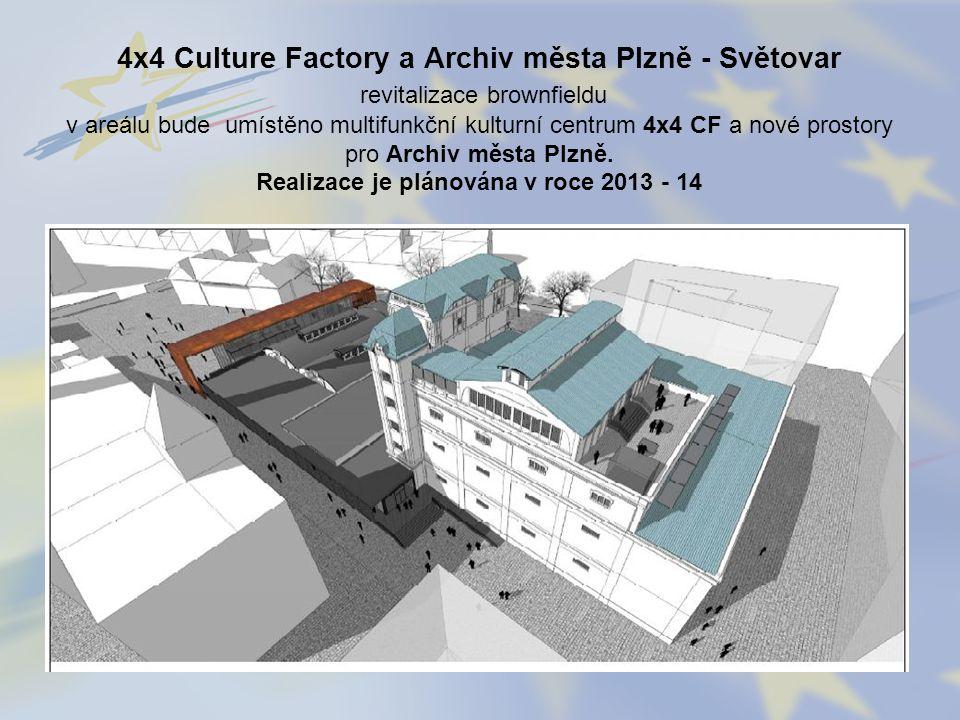 4x4 Culture Factory a Archiv města Plzně - Světovar revitalizace brownfieldu v areálu bude umístěno multifunkční kulturní centrum 4x4 CF a nové prosto