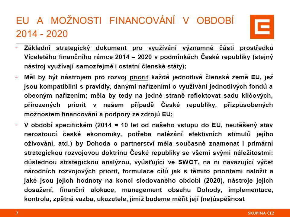 EU A MOŽNOSTI FINANCOVÁNÍ V OBDOBÍ 2014 - 2020 - Vzniká v období post-krizovém, kdy se ekonomika EU jen pozvolna oživuje; - V období, kdy EU přijala celou řadu opatření a reakcí na krizi v řadě oblastí hospodářské politiky, jež jsou explicitně i implicitně s Dohodou spojeny (buď je obsah Dohody musí respektovat: Strategie Evropa 2020, ale též opatření v oblasti koordinace hospodářských a fiskálních politik, jejichž nedodržování může vést k sankcím při využívání fondů EU, či téma kondicionalit anebo zde sice přímá institucionální provázanost neexistuje, ale obsahová ano, především vůči jiným typům transferů a redistribucí spojených s řešením krize) 8