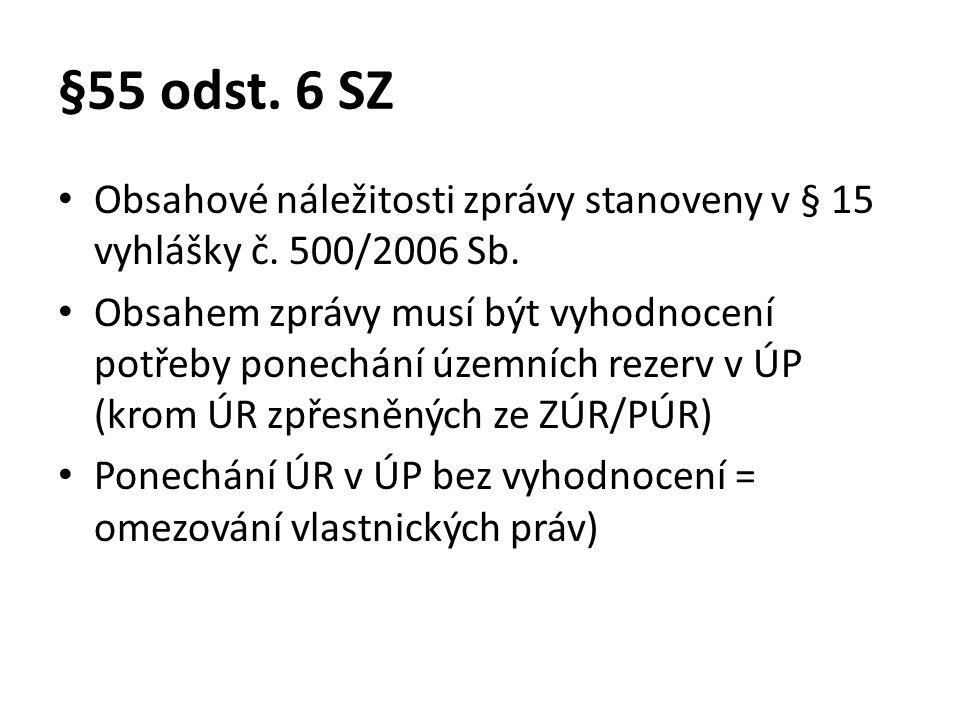 §55 odst. 6 SZ • Obsahové náležitosti zprávy stanoveny v § 15 vyhlášky č.