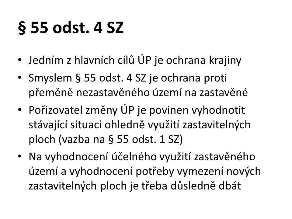 § 55 odst. 4 SZ • Jedním z hlavních cílů ÚP je ochrana krajiny • Smyslem § 55 odst.